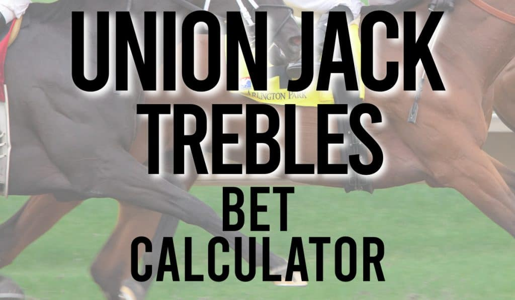 Union Jack Trebles Bet Calculator