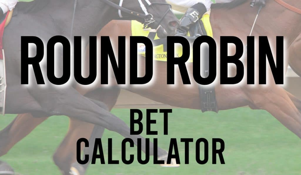 Round Robin Bet Calculator