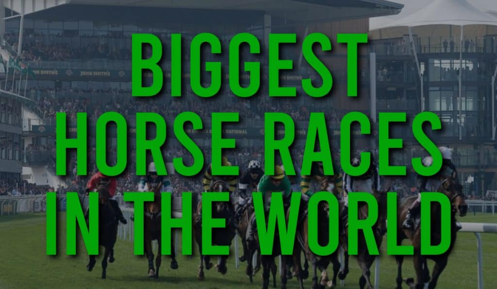Biggest Horse Races in The World