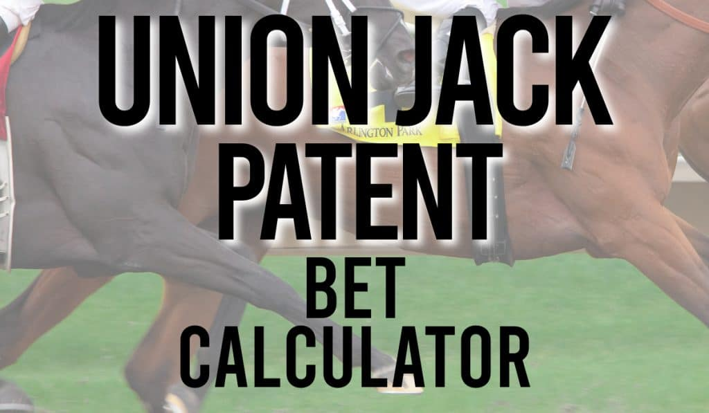 Union Jack Patent Bet Calculator