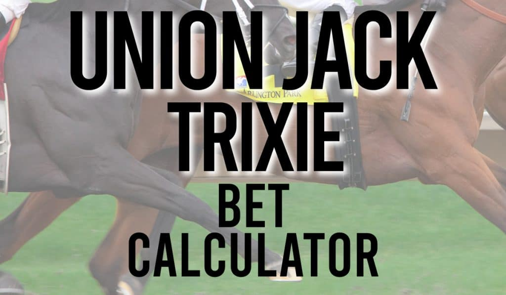 Union Jack Trixie Bet Calculator