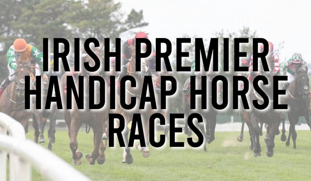 Irish Premier Handicap Horse Races
