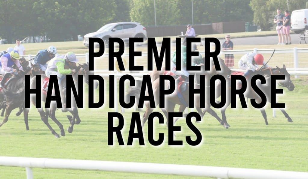 Premier Handicap Horse Races
